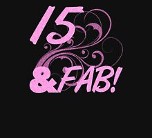 15 And Fabulous Birthday Womens Fitted T-Shirt