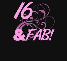 16 And Fabulous Birthday Womens Fitted T-Shirt