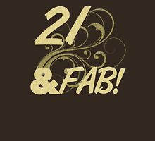 21 And Fabulous Birthday Womens Fitted T-Shirt