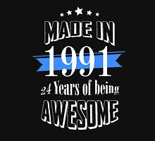 Made in 1991 - 24 Years of being Awesome Unisex T-Shirt