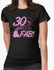 30 And Fabulous Birthday Womens Fitted T-Shirt