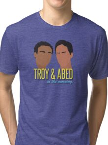 Troy & Abed in the Morning Tri-blend T-Shirt