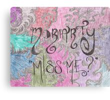 Miss Me? - Moriarty Canvas Print