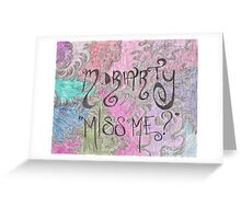Miss Me? - Moriarty Greeting Card