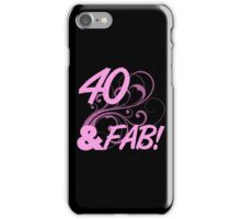 40 And Fabulous Birthday iPhone Case/Skin