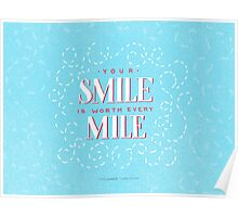 Your Smile is Worth Every Mile - Requested by TeaAtTheAirport Poster