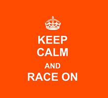Keep Calm and Race On (White) Unisex T-Shirt