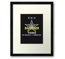 JACOBSEN It's thing you wouldn't understand !! - T Shirt, Hoodie, Hoodies, Year, Birthday Framed Print