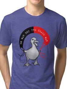 No War But The Class War Tri-blend T-Shirt