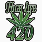 420 High life by TiffanyObrien