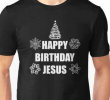 HAPPY BIRTHDAY JESUS Unisex T-Shirt
