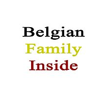 Belgian Family Inside  Photographic Print