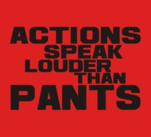 Actions Speak Louder Than Pants One Piece - Short Sleeve