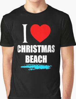 I LOVE CHRISTMAS BEACH Graphic T-Shirt
