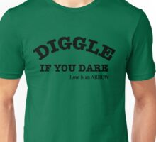 DIGGLE IF YOU DARE Unisex T-Shirt