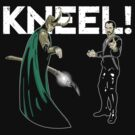 Kneel Before Me. No Me! by Firepower