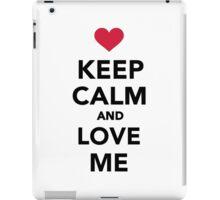 Keep calm and Love me iPad Case/Skin