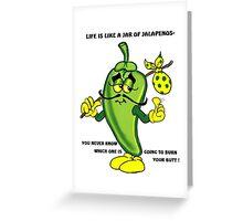 JALAPENO CARTOON QUOTE Greeting Card