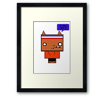 I'M GOING TO HURT YOU BOY Framed Print