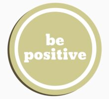 be positive in yellow T-Shirt