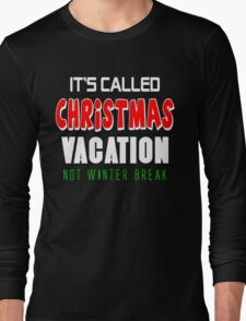 It's called christmas vacation not winter break Long Sleeve T-Shirt