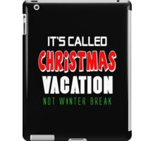 It's called christmas vacation not winter break iPad Case/Skin