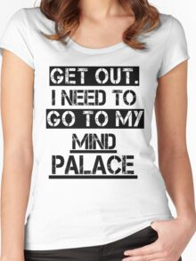 Get Out. I Need to Go to My Mind Palace Women's Fitted Scoop T-Shirt