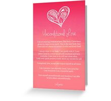 Affirmation ~ Unconditional Love Greeting Card