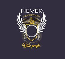 Never underestimate the power of the little people Unisex T-Shirt