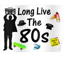 Long Live The 80s Culture Poster