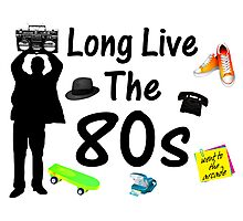 Long Live The 80s Culture Photographic Print
