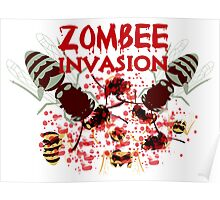 Invasion Of The Zombees Poster