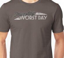 Thursday Worst Day Unisex T-Shirt