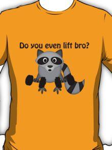 Do You Even Lift Bro Raccoon T-Shirt