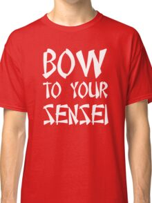 Bow to your sensei t-shirt Classic T-Shirt