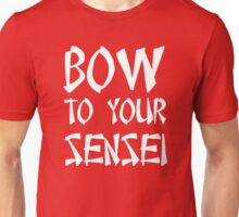 Bow to your sensei t-shirt Unisex T-Shirt