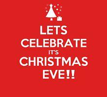 Lets Celebrate it's christmas eve!! Unisex T-Shirt