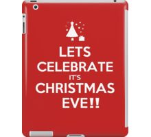 Lets Celebrate it's christmas eve!! iPad Case/Skin