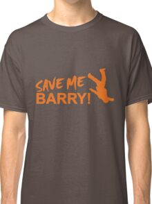 Save Me Barry! Classic T-Shirt