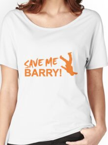 Save Me Barry! Women's Relaxed Fit T-Shirt