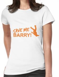 Save Me Barry! Womens Fitted T-Shirt