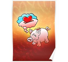 Piggy Bank Daydreaming of Hearts instead of Coins Poster