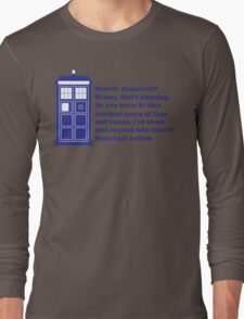 Nobody Important Dr. Who deisgn. Long Sleeve T-Shirt