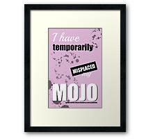 Funny Text Poster - Temporary Loss of Mojo Pink Framed Print