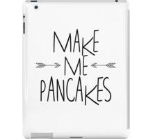 Make Me Pancakes iPad Case/Skin
