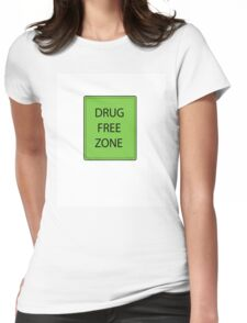 Drug free zone Womens Fitted T-Shirt