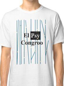 El Psy Congroo- Steins;Gate Classic T-Shirt