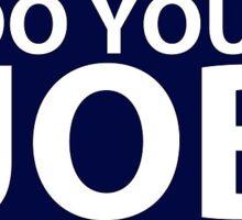 Do Your Job Patriots Sticker