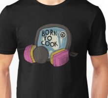 born to cook Unisex T-Shirt