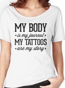 My Tattoos Are My Story Quote Women's Relaxed Fit T-Shirt